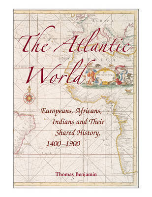 The Atlantic World by Thomas Benjamin