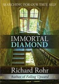Immortal Diamond by Richard Rohr