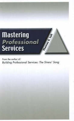 Mastering Professional Services by Thomas E. Lah image