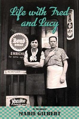 Life With Fred and Lucy by Marie Gilbert image