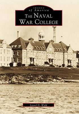 The Naval War College by Lionel D Wyld