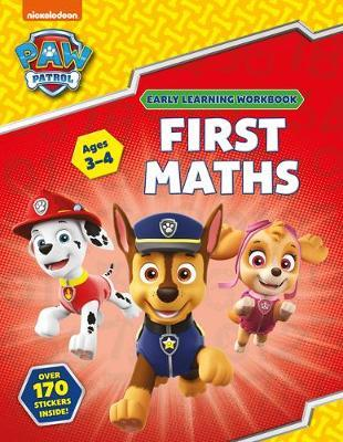 First Maths (Ages 3 to 4; PAW Patrol Early Learning Sticker Workbook) by Scholastic
