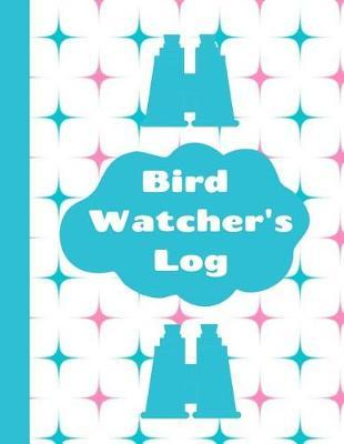 Bird Watcher's Log by King Bird Publishing