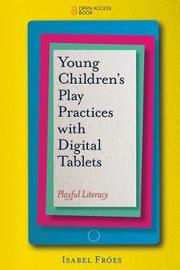 Young Children's Play Practices with Digital Tablets by Isabel Froes