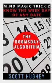 The Doomsday Algorithm by Scott Hughey