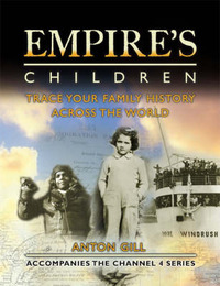 Empire's Children: Trace Your Family History Across the World by Anton Gill image