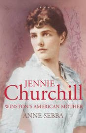 Jennie Churchill: Winston's American Mother by Anne Sebba image