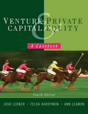 Venture Capital and Private Equity: A Casebook by Josh Lerner image