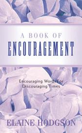 A Book of Encouragement by Elaine Hodgson