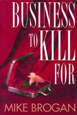 Business to Kill for by Mike Brogan