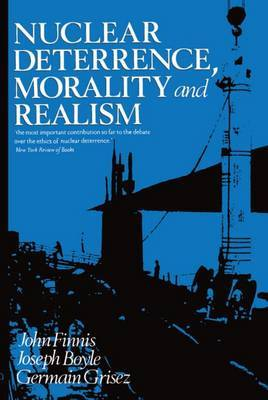 Nuclear Deterrence, Morality and Realism by John Finnis