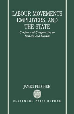 Labour Movements, Employers, and the State by James Fulcher image