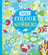 More Colour by Numbers by Fiona Watt