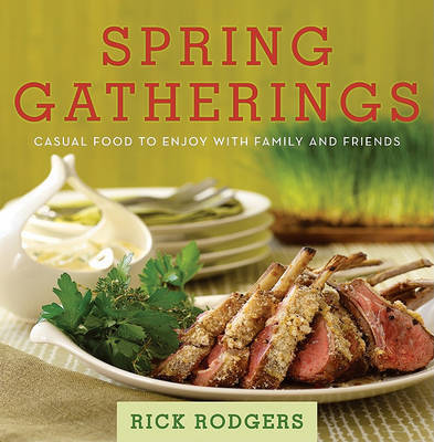 Spring Gatherings: Casual Food to Enjoy with Family and Friends by Rick Rodgers image