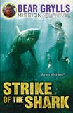 Strike of the Shark by Bear Grylls