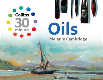 Collins 30-Minute Oils by Melanie Cambridge