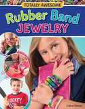 Totally Awesome Rubber Band Jewelry by Colleen Dorsey