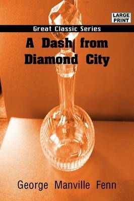A Dash from Diamond City by George Manville Fenn