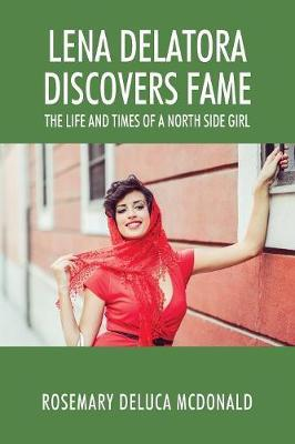 Lena Delatora Discovers Fame by Rosemary DeLuca McDonald
