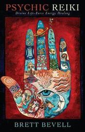 Psychic Reiki by Brett Bevell