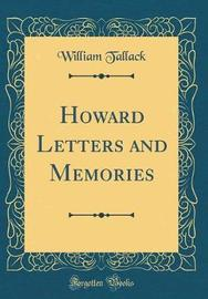 Howard Letters and Memories (Classic Reprint) by William Tallack image