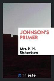Johnson's Primer by Mrs H H Richardson image