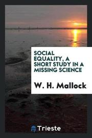 Social Equality, a Short Study in a Missing Science by W.H. Mallock image