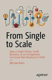 From Single to Scale by Michael Killen