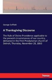 A Thanksgiving Discourse by George Duffield