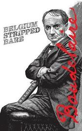 Belgium Stripped Bare by Charles Baudelaire