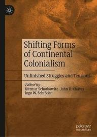 Shifting Forms of Continental Colonialism