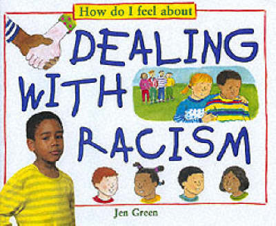 How Do I Feel About Dealing with Racism by Jen Green image