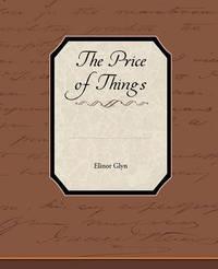 The Price of Things by Elinor Glyn
