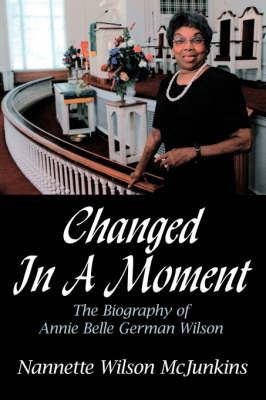 Changed In A Moment by Nannette Wilson McJunkins