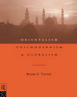 Orientalism, Postmodernism and Globalism by Professor Bryan S Turner image