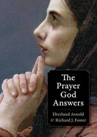 Prayer God Answers by Eberhard Arnold