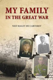 My Family in the Great War by Ned Malet de Carteret
