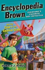 Encyclopedia Brown and the Case of the Carnival Crime by Donald J Sobol