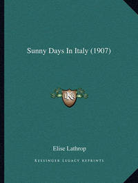 Sunny Days in Italy (1907) by Elise Lathrop