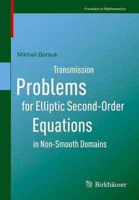 Transmission Problems for Elliptic Second-Order Equations in Non-Smooth Domains by Mikhail Borsuk image