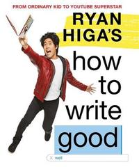 Ryan Higa's How to Write Good by Ryan Higa image