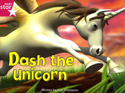Fantastic Forest Pink Level Fiction: Dash the Unicorn by Lisa Thompson