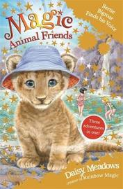 Magic Animal Friends: Bertie Bigroar Finds his Voice by Daisy Meadows