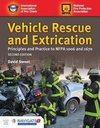 Vehicle Rescue And Extrication: Principles And Practice by David Sweet