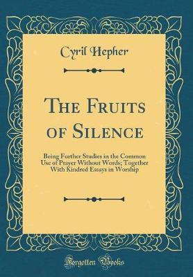 The Fruits of Silence by Cyril Hepher image