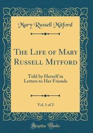 The Life of Mary Russell Mitford, Vol. 1 of 2 by Mary Russell Mitford image