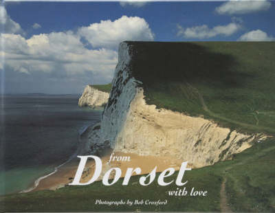 From Dorset with Love by Bob Croxford image