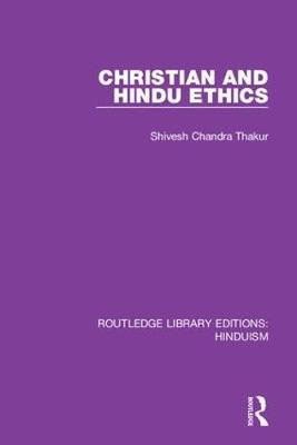 Christian and Hindu Ethics by Shivesh Chandra Thakur