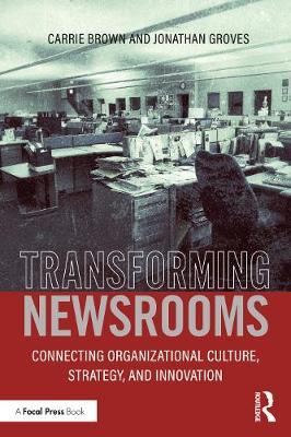 Transforming Newsrooms by Jonathan Groves