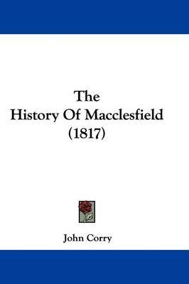 The History Of Macclesfield (1817) by John Corry image